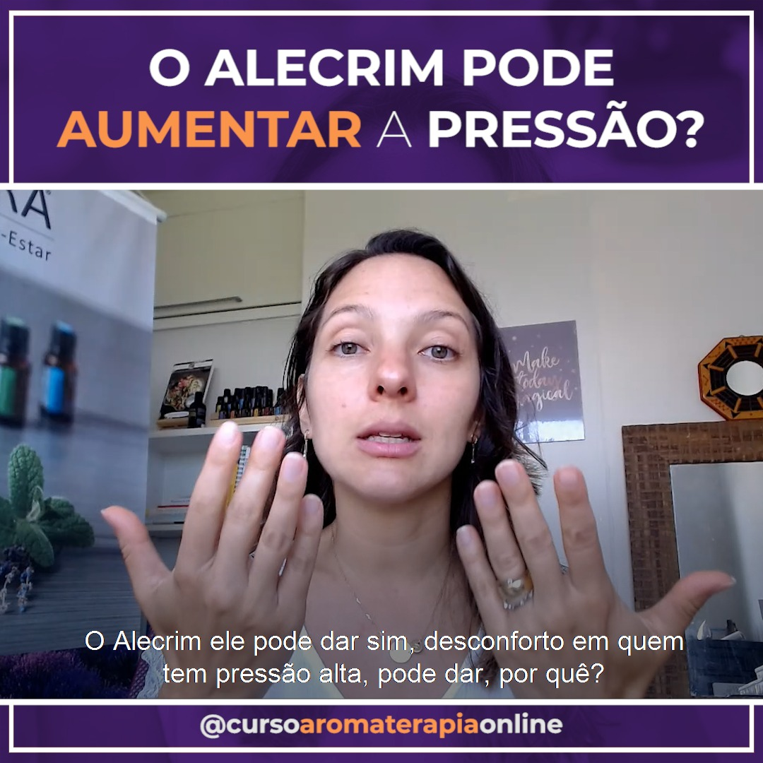 AROMATERAPIA ÓLEOS ESSENCIAIS ALECRIM AUMENTA A PRESSÃO?